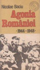 Agonia Romaniei 1944 1948 Dosarele