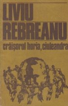 Craisorul Horia. Ciuleandra (Centenar Liviu Rebreanu)