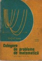 Culegere de probleme de matematica pentru treapta a II-a de licee