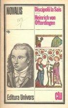 Discipolii la Sais. Heinrich von Ofterdingen