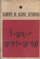 Elemente de algebra superioara - Manual pentru clasa a 12-a reala liceu si anul IV licee de specialitate