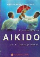 ENCICLOPEDIA DE AIKIDO, Volumul 5 - TANTO SI TESSEN