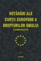 Hotariri ale Curtii Europene a Drepturilor Omului Volumul III