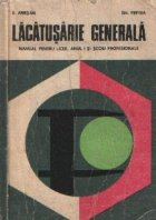 Lacatusarie generala - Manual pentru licee, anul I si scoli profesionale