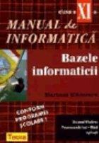 Manual de informatica pentru clasa a XI-a. Bazele informaticii