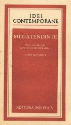 Megatendinte - Zece noi directii care ne transforma viata