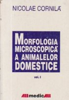MORFOLOGIA MICROSCOPICA A ANIMALELOR DOMESTICE, Volumul I