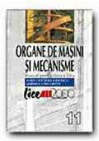ORGANE DE MASINI SI MECANISME. MANUAL PENTRU CLASA A 11-A
