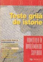 TESTE GRILA DE ISTORIE PENTRU ADMITEREA IN INVATAMANTUL SUPERIOR