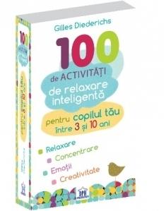 100 de activitati de relaxare inteligenta pentru copilul tau intre 3 si 10 ani