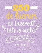 250 de lucruri de încercat într-o viață - pentru bunici