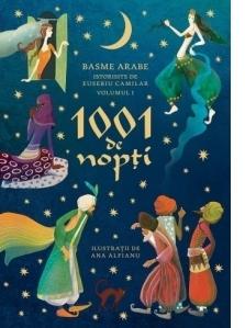 1001 de nopti. Basme arabe istorisite de Eusebiu Camilar, volumul I