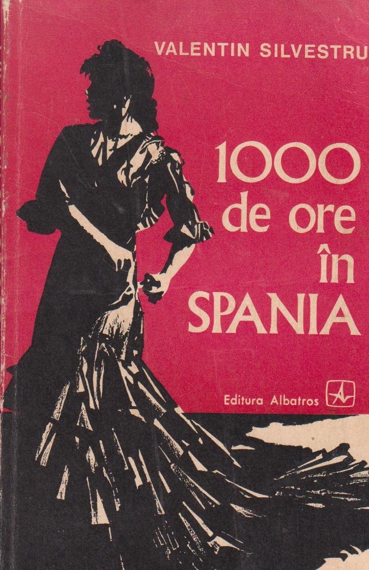 1000 de ore in Spania