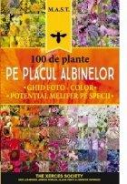 100 plante pe placul albinelor. Ghid foto-color.Potential melifer pe specii