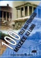 100 CELE MAI FRUMOASE MUZEE ALE LUMII - Cele mai mari comori ale omenirii