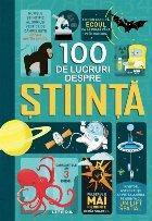 100 de lucruri despre stiinta