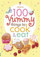 100 yummy things to cook and eat