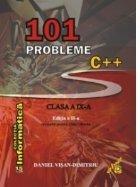 101 probleme C++ pentru clasa a IX-a. Editia a II-a revizuita pentru Code::Blocks