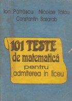 101 Teste de matematica pentru admiterea in liceu