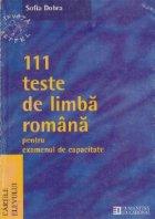 111 teste de limba romana pentru examenul de capacitate