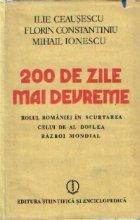 200 de zile mai devreme - Rolul Romaniei in scurtarea celui de-al doilea razboi mondial, Editie revazuta si adaugita