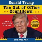 2020 Donald Trump Out of Office Countdown Wall Calendar