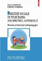 Abilități sociale în tulburarea din spectrul autismului Evaluare și intervenții psihopedagogice