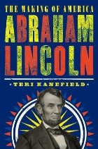 Abraham Lincoln: The Making America