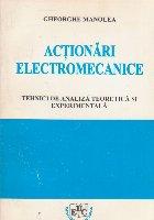Actionari electromecanice - Tehnici de analiza teoretica si experimentala