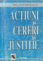 Actiuni si cereri in justitie, Volumul I