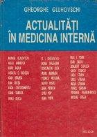 Actualitati in medicina interna (Ghe. Gluhovschi)