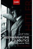 Adolf Hitler. Insemnari intime și politice (iulie 1941 martie 1942). Volumul 1
