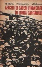 Afaceri si caderi financiare in lumea capitalului