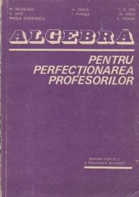 Algebra pentru perfectionarea profesorilor