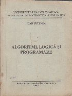 Algoritmi, Logica si Programare