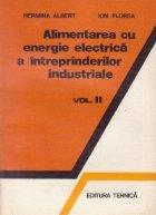 Alimentarea cu energie electrica a intreprinderilor industriale, Volumele I si II