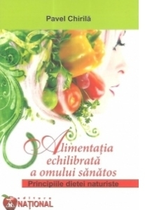 Alimentatia echilibrata a omului sanatos. Principiile dietei naturiste