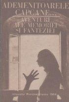 Almanahul Romaniei Literare (1984) - Ademenitoarele capcane - aventuri ale memoriei si fanteziei