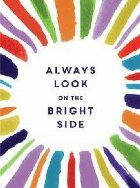 Always Look the Bright Side