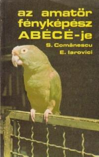Az amator fenykepesz ABECE-je (ABC-ul fotografului amator / limba maghiara)