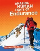 Amazing Human Feats of Endurance