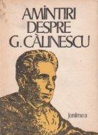 Amintiri despre G. Calinescu
