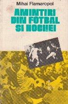 Amintiri din fotbal si hochei