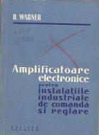 Amplificatoare electronice pentru instalatiile industriale de comanda si reglare - Traducere din limba germana