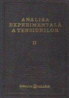 Analiza experimentala a tensiunilor, Volumul al II-lea - Bazele teoretice ale metodelor tensometrice si indicatii practice privind utilizarea acestora