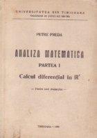 Analiza matematica, Partea I - Calcul diferential in IR(p) (pentru uzul studentilor)