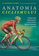 Anatomia ciclismului. Ghidul vostru ilustrat pentru cresterea fortei, vitezei si rezistentei in ciclism