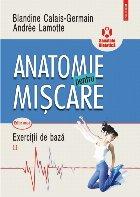 Anatomie pentru miscare. Vol. II: Exercitii de baza (editia a II-a)