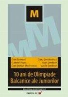 10 ANI DE OLIMPIADE BALCANICE ALE JUNIORILOR