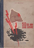 50 de ani sub arme, Volumul al II-lea